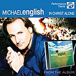 Michael English In Christ Alone (Perfomance Track)