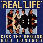 Real Life Kiss The Ground / God Tonight (Remix EP)