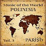 Parish Music Of The World, Vol. 3 (Polinesia)