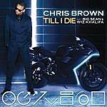 Chris Brown Till I Die