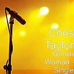 Chris Taylor Grown Woman - Single