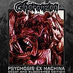 Choronzon Psychosis Ex Machina (Decay And Bloodshed Edition)