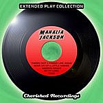 Mahalia Jackson Mahalia Jackson - The Extended Play Collection, Volume 78