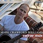 Mark Crawford Williams Tryin' Man
