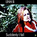 Linn B Suddenly I Fall