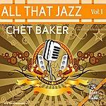 Chet Baker All That Jazz - Chet Baker: Vol. 1