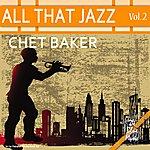 Chet Baker All That Jazz - Chet Baker: Vol. 2