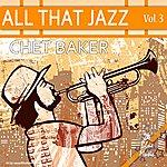 Chet Baker All That Jazz - Chet Baker: Vol. 3