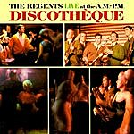 The Regents Live At The A.M.-P.M. Discotheque