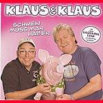 Klaus & Klaus Schwein Muss Man Haben