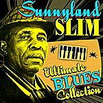 Sunnyland Slim Ultimate Blues Collection