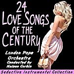 The London Pops Orchestra 24 Love Songs Of The Century - Seductive Instrumental Collection