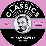 Muddy Waters Classics: 1941-1947