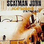 Scatman John Scatmambo (Patricia)