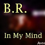 BR In My Mind