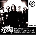 The Lights Raise Your Hand - Alternative Mixes