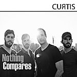 Curtis Nothing Compares - Single