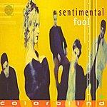 Colorblind Sentimental Fool