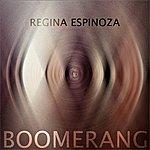 Regina Espinoza Boomerang - Single