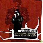 Scatman John Ska-Ba-Bop-Ba-Dop-Bop Dj Kadozer Mix