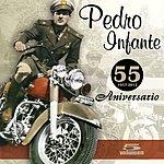 Pedro Infante 55 Aniversario (Vol. 5)