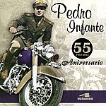 Pedro Infante 55 Aniversario (Vol. 4)