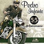 Pedro Infante 55 Aniversario (Vol. 3)