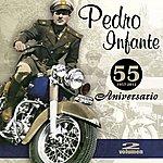 Pedro Infante 55 Aniversario (Vol. 2)