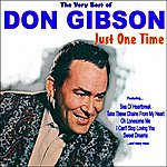 Don Gibson Just One Time: The Very Best Of Don Gibson