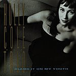 Holly Cole Trio Blame It On My Youth