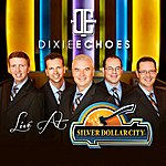 Dixie Echoes Live At Silver Dollar City