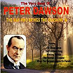 Peter Dawson The Man Who Brings The Sunshine: The Very Best Of Peter Dawson