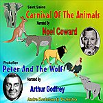 Noël Coward Carnival Of The Animals & Peter And The Wolf: Narrated By Noel Coward And Arthur Godfrey
