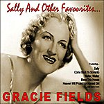 Gracie Fields Sally And Other Favourites