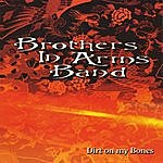 Brothers In Arms Band Dirt On My Bones