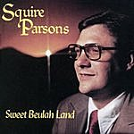 Squire Parsons Sweet Beulah Land