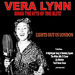 Vera Lynn Lights Out In London: Vera Lynn Sings The Hits Of The Blitz