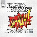 Felix Da Housecat Uh Huh + Tra$hcandy