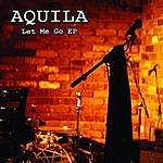 Aquila Let Me Go Ep