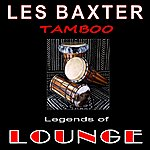Les Baxter Legends Of Lounge:Tamboo
