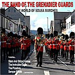 The Band Of The Grenadier Guards The World Of Sousa Marches