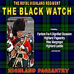 The Black Watch Highland Pageantry: The Black Watch (Royal Highland Regiment)