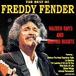 Freddy Fender Wasted Days And Wasted Nights: The Best Of Freddy Fender