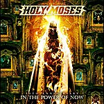Holy Moses 30th Anniversary - In The Power Of Now