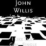 John Willis I Like That Girl - Single