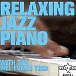 Bill Evans Relaxing Jazz Piano With The Bill Evans Trio