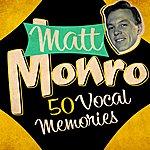 Matt Monro 50 Vocal Memories