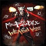 Crooked I Mr. Pigface Weapon Waist