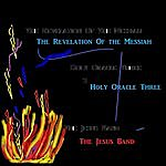 Jesus The Revelation Of The Messiah - Holy Oracle Three