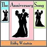 Bobby Weinstein The Anniversary Song